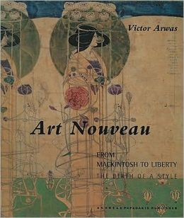 Art Nouveau: From Mackintosh to Liberty: The Birth of a Style