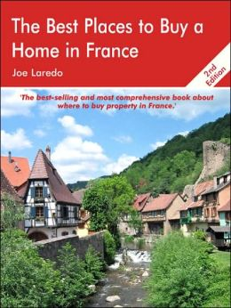 Best Places to Buy a Home in France: A Survival Handbook