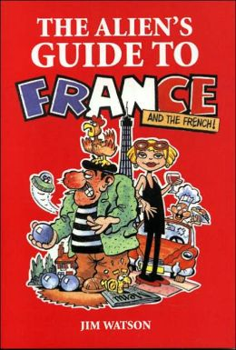 The Alien's Guide to France