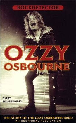 Rockdetector: Ozzy Osbourne: The Story of the Ozzy Osbourne Band