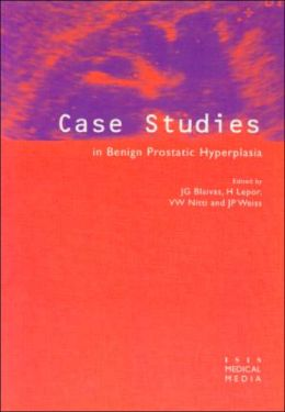 Case Studies in Benign Prostatic Hyperplasia
