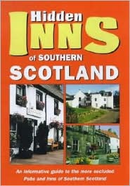 The Hidden Inns of Central and Southern Scotland