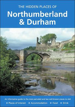 The Hidden Places of Northumberland and Durham