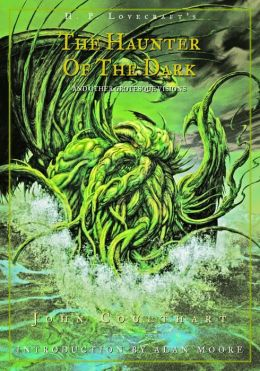 H. P. Lovecraft's The Haunter of the Dark and Other Grotesque Visions