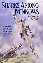 Sharks among Minnows: The Fokker Eindecker Period, July 1915 to September 1916