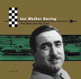 Ian Walker Racing: The Man and His Cars