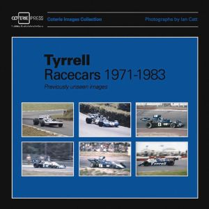 Tyrrell Racecars 1971-1983: Previously unseen images