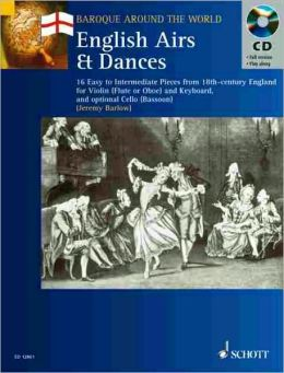 English Airs and Dances - 16 Easy to Intermediate Pieces from 18th-century England Violin (Flute or Oboe) and Keyboard