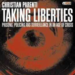 Taking Liberties: Prisons, Policing and Surveillance in an Age of Crisis