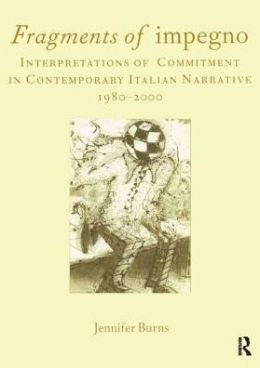 Fragments of Impregno: Interpretations of Commitment in Contemporary Italian Narrative