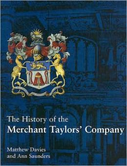 The History of the Merchant Taylors' Company