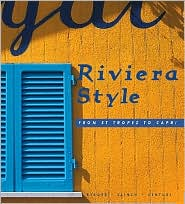 Riviera Style: From St.Tropez to Capri