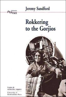Rokkering to the Gorjios (interface Collection #19): In the Early Nineteen Seventies British Romany Gypsies Speak of Their Hopes, Fears and Aspirations