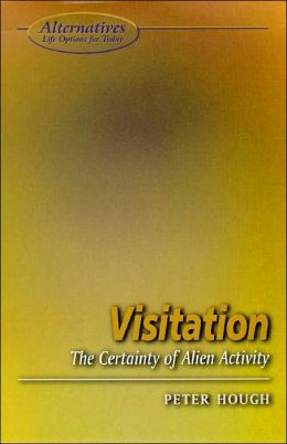 Visitation: The Certainty of Alien Activity