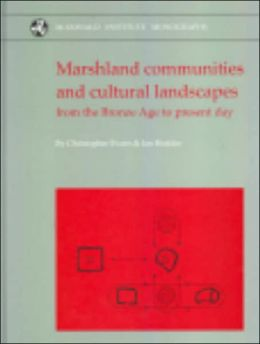 Marshland Communities and Cultural Landscapes from the Bronze Age to the Present Day