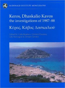 Keros, Dhaskalio Kavos:: The Investigations of 1987-88