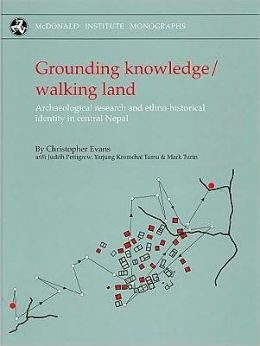 Grounding Knowledge/Walking Land: Archaeological Research and Ethno-historical Identity in Central Nepal