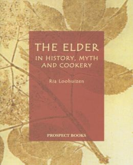 The Elder: In History, Myth and Cookery