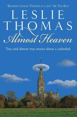 Almost Heaven: True and Almost True Tales About a Cathedral