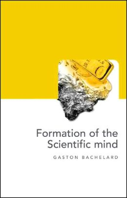 The Formation of the Scientific Mind: A Contribution to a Psychoanalysis of Objective Knowledge
