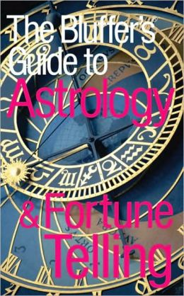 Bluffer's Guide to Astrology & Fortune Telling: Bluff Your Way in Astrology & Fortune Telling