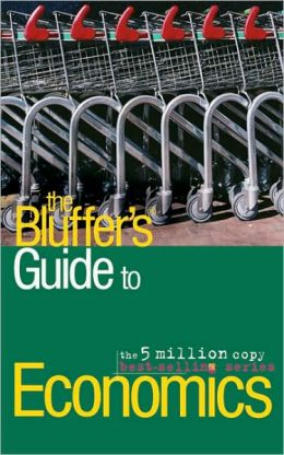 Bluffer's Guide to Economics: The Bluffer's Guide Series