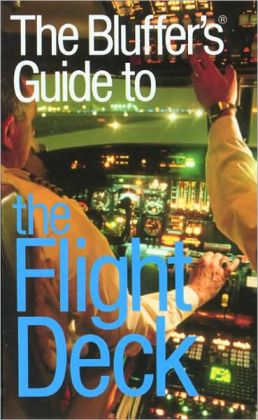 Bluffer's Guide to the Flight Deck: Bluff Your Way on the Flight Deck