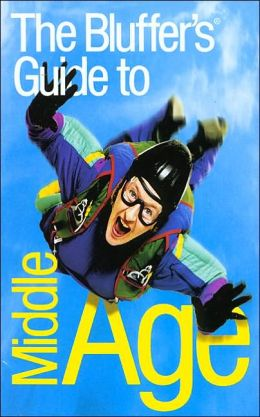 Bluffer's Guide to Middle Age: The Bluffer's Guide Series