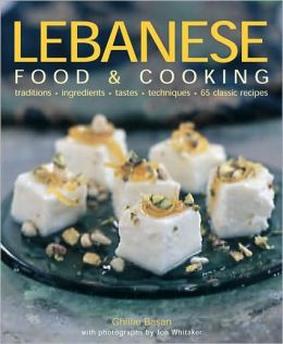 Lebanese Food and Cooking: Traditions, Ingredients, Tastes and Techniques in 65 Classic Recipes.