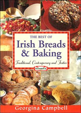 Best of Irish Breads and Baking: Traditional, Contemporary and Festive