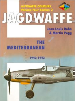 Jagdwaffe Volume Four, Section 2: The Mediterranean 1942-1943 (Luftwaffe Colours Series)