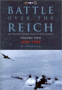 Battle over the Reich: The Strategic Bomber Offensive over Germany: Volume 2: 1943-1945