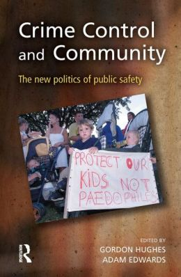 Crime Control and Community: The New Politics of Public Safety