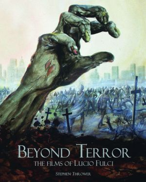 Beyond Terror: The Films of Lucio Fulci