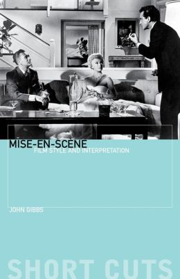 Mise-en-scene: Film Style and Interpretation