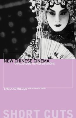 New Chinese Cinema: Challenging Representations