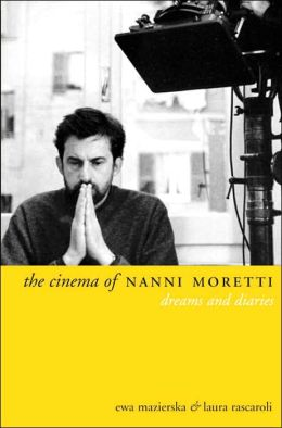 The Cinema of Nanni Moretti: Dreams and Diaries