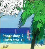 PhotoShop 7 and Illustrator 10: Create Great Advanced Graphics