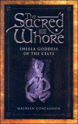 The Sacred Whore: Sheela Goddess of the Celts
