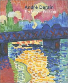 Andre Derain: The London Paintings