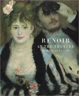 Renoir at the Theatre: Looking at La Loge