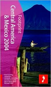 Footprint Central America and Mexico 2004 (Footprint Handbooks Series): The Travel Guide