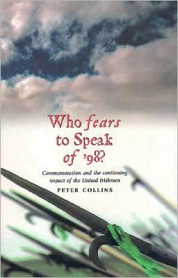 Who Fears to Speak of '98: Commemoration and the Continuing Impact of the United Irishmen