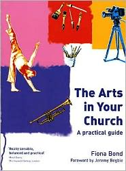 The Arts in Your Church: A Practical Guide
