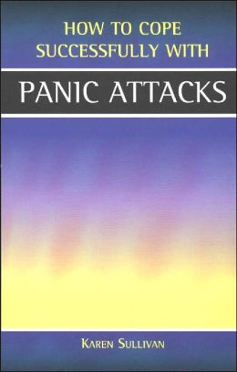 How to Cope Successfully with Panic Attacks