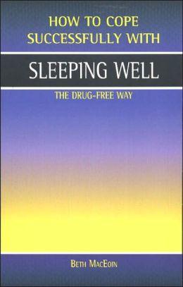 Sleeping Well: The Drug-free Way