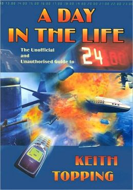 A Day in the Life: The Unofficial and Unauthorized Guide to 24