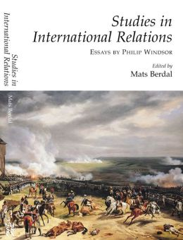 Studies in International Relations: Essays by Philip Windsor