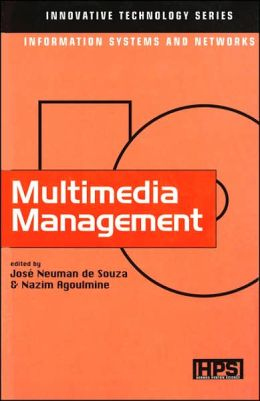 Multimedia Management (Innovative Technology Series)