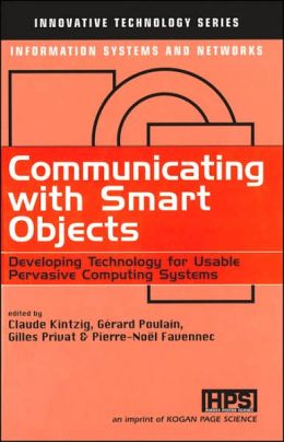 Communicating with Smart Objects: Developing Technology for Usable Persuasive Computing Systems